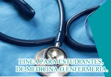LINEA PARA ESTUDIANTES, DE MEDICINA O ENFERMERIA.